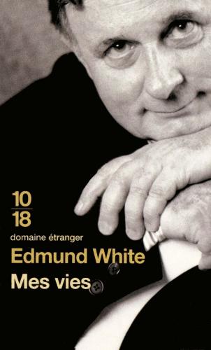 edmund white,jean-luc romero,mes vies,sida,homosexualité,jean genet